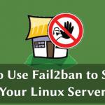 Как использовать Fail2ban для защиты вашего Linux-сервера